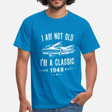 Funny Car I'm not old I'm a Classic Since 1948 Birthday Gift - Men's T-Shirt