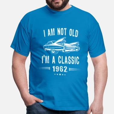 Vintage 1962 I'm not old I'm a Classic Since 1962 Birthday Gift - Men's T-Shirt