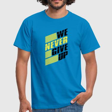 Dash dashes bar we never give up never give up - Men's T-Shirt