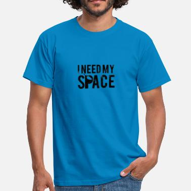 Need My Space Alien / Zone 51 / UFO: I Need My Space - T-shirt Homme