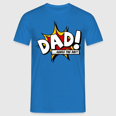 Dad saves the day - Men's T-Shirt