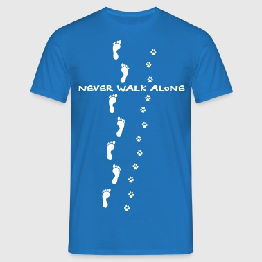 never walk alone dog hond - Mannen T-shirt