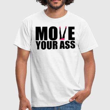 Erotik Move move your ass - Männer T-Shirt