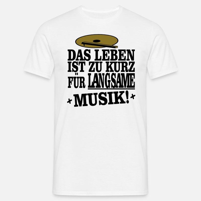 fc7edcd577f2bf das leben ist zu kurz für langsame musik Men s T-Shirt