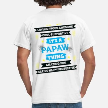 Papaw It's A Papaw Thing - Men's T-Shirt