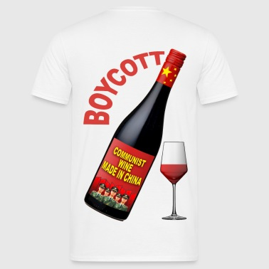 boycott wine made in china - Men's T-Shirt