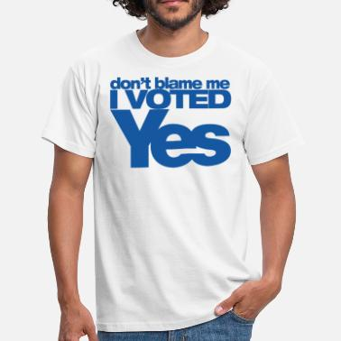 Don't blame me I voted YES (blue) - Men's T-Shirt