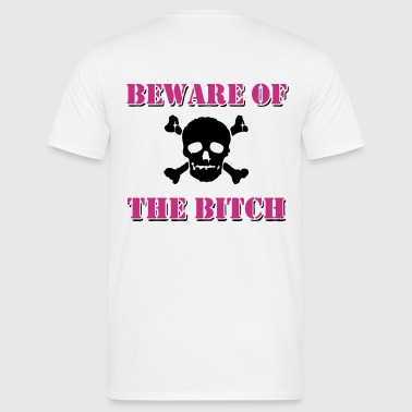 Beware of the Bitch - Men's T-Shirt