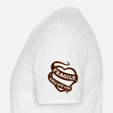 Fragile Handle With Care fragile handle with care - Men's T-Shirt