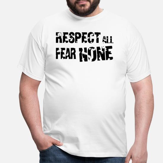 7e306d2f Respect All, Fear None Men's T-Shirt | Spreadshirt