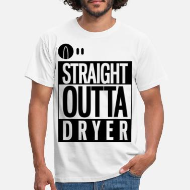 straight_outta_dryer - Männer T-Shirt