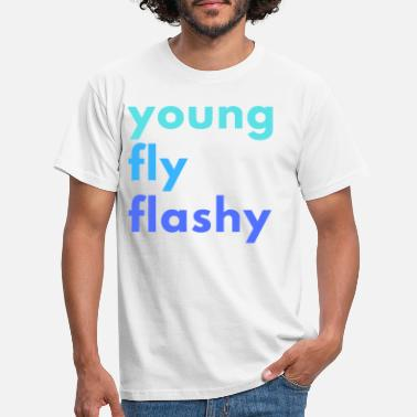 Flashy young fly flashy - Men's T-Shirt