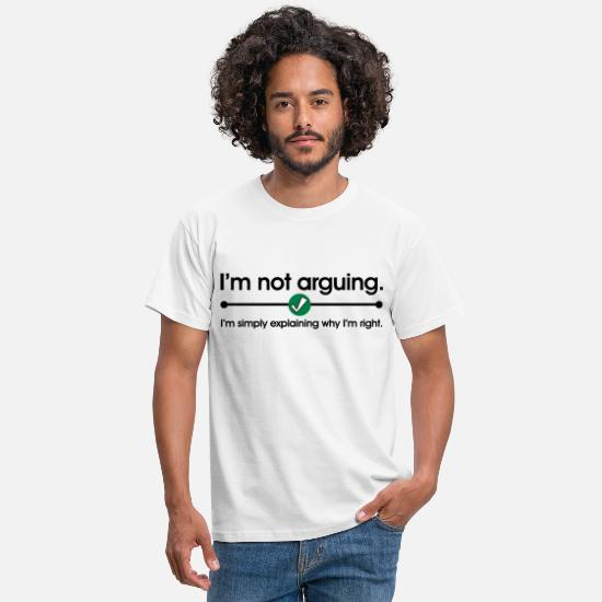 Cool T-shirts - Not Arguing - T-shirt herr vit