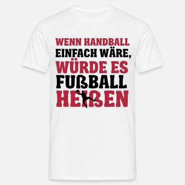 Sport T-Shirt bedruckt Spruch Text  Wenn Handball einf wäre..Schwarz