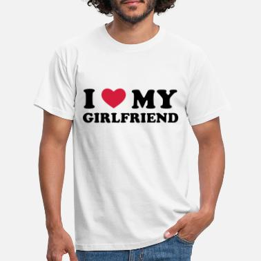 I Love I Love My Girlfriend - Männer T-Shirt