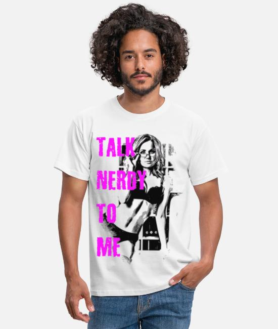 Office T-Shirts - sexy talk nerdy to me 2reborn - Men's T-Shirt white