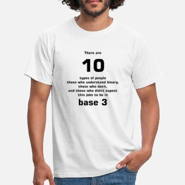 Maths There are10 types of people base 3 - Men's T-Shirt