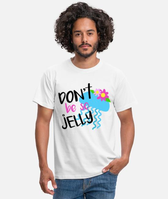 Nature T-Shirts - Don't bes jelly - Men's T-Shirt white