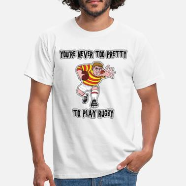 Rugby Rugby You're Never Too Pretty To Play Rugby - Men's T-Shirt