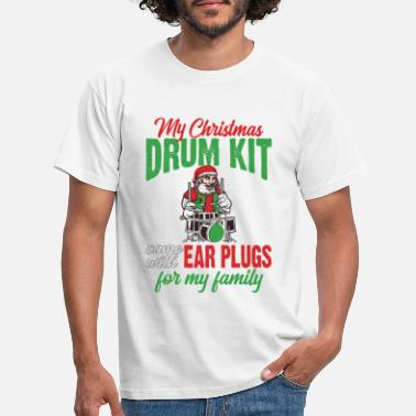 Ear Plugs My Christmas Drum Kit Came with Ear Plugs for My - Men's T-Shirt