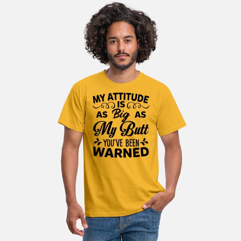 Min holdning så stor som rumpa er du blitt advart T skjorte