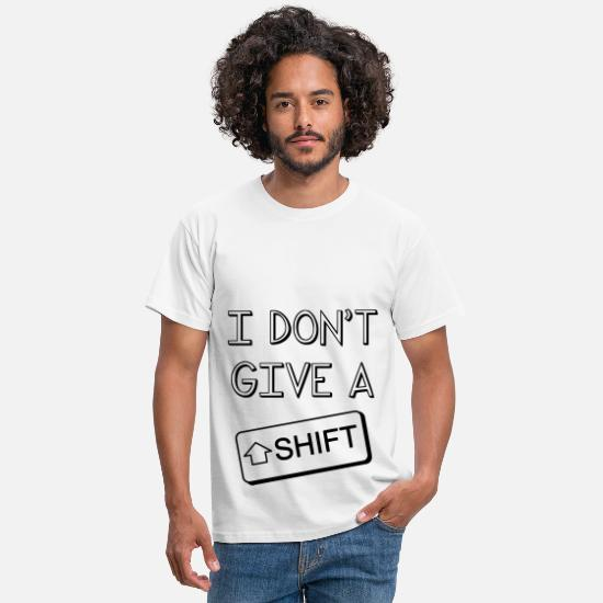 Geek T-shirts - I don't give a Shift - T-shirt Homme blanc
