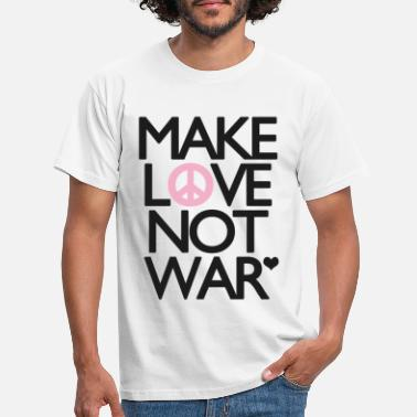 Love Make Love Not War - Men's T-Shirt