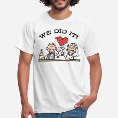 Just Just Married We Did It - Mannen T-shirt