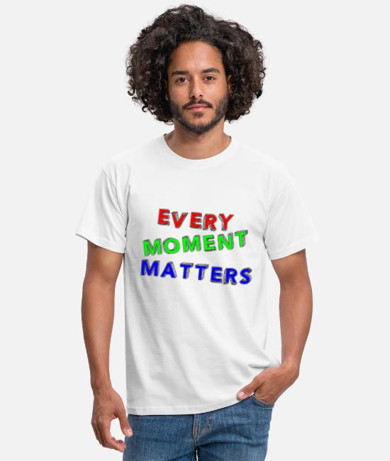 Inspiration T-Shirts - Every moment matters - Men's T-Shirt white