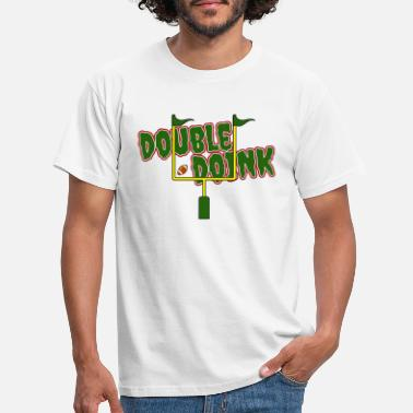 Double Meaning double doink - Men's T-Shirt