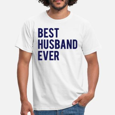 Husband BEST HUSBAND DENS ARE - Men's T-Shirt