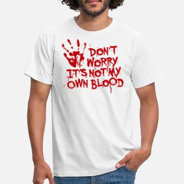 Halloween Don't worry, it's not my own blood - T-shirt mænd