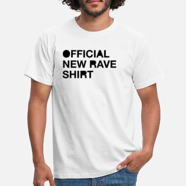 New Rave Official New Rave Shirt - T-shirt Homme