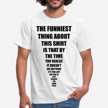 ec77cb22 funniest thing - Men's T-Shirt. Men's ...