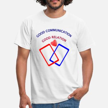 Relation Good Communication Good Relation - Maglietta uomo