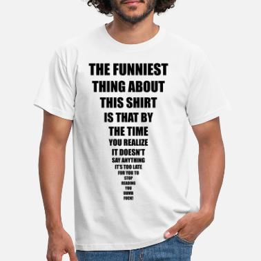 Funny funniest thing - Men's T-Shirt