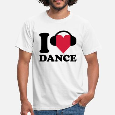Dance I love Music - Dance - Men's T-Shirt