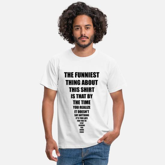 Citat T-shirts - funniest thing - T-shirt herr vit