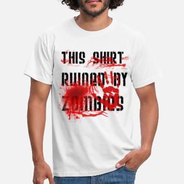 Resident This Shirt ruined by Zombies, Dieses T-shirt wurde - Männer T-Shirt