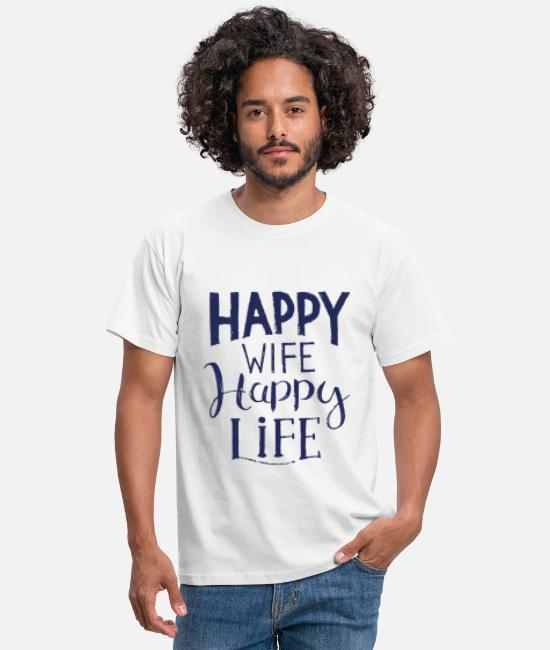 Happy Wife Happy Life T-Shirts - Happy Wife happy life saying wife - Men's T-Shirt white