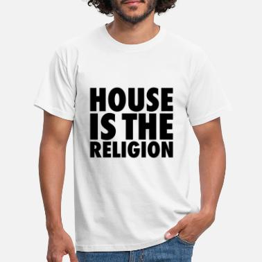 house is the religion - Männer T-Shirt