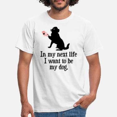 Dog Want to be my dog - Men's T-Shirt