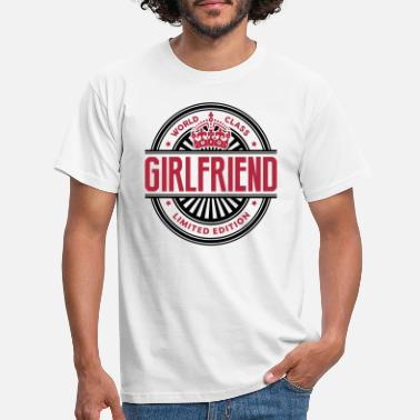 Girlfriend World class girlfriend limited edition best logo - Men's T-Shirt