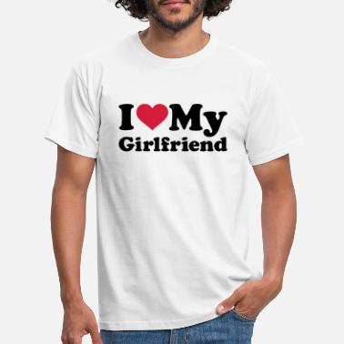 My I love my girlfriend - Men's T-Shirt