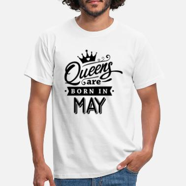 Born In May Queens Are Born In May - Men's T-Shirt