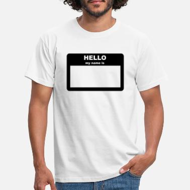Hello My Name Is Name tag - HELLO my name is - Men's T-Shirt