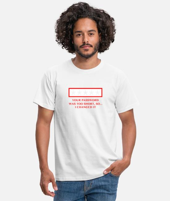 Coder T-Shirts - Your password was too short so I changed it - Men's T-Shirt white