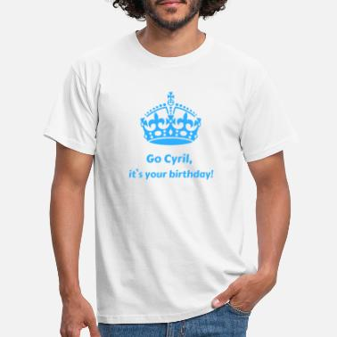 Cyril Vai a Cyril Birthday First Name - Maglietta uomo