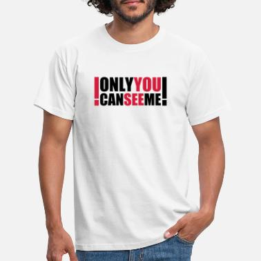 Loco only you can see me - Camiseta hombre