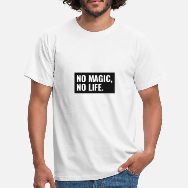Magic Wand No Magic No Life - Men's T-Shirt